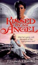 Kissed by an Angel (Kissed by an Angel, #1) Elizabeth Chandler Paperback