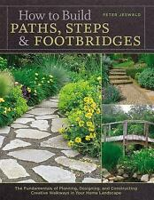 How to Build Paths, Steps and Footbridges : The Fundamentals of Planning,...