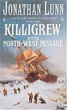 Killigrew and the North-West Passage, Lunn, Jonathan, Used; Good Book