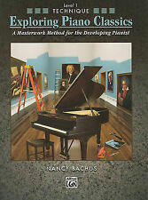 Exploring Piano Classics Technique, Level 1: A Masterwork Method. Bachus, Alfred