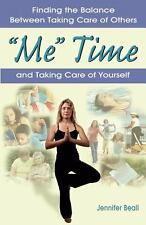 Me Time: Finding the Balance Between Taking Care of Others and Taking Care of Y