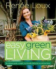 Easy Green Living: The Ultimate Guide to Simple, Eco-Friendly Choices for You a