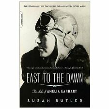 East to the Dawn: The Life of Amelia Earhart Butler, Susan Paperback