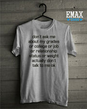 Dont Ask me About my Grades or College or Job T Shirt, Unisex 100% Cotton T-shir