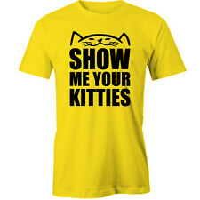 Show Me Your Kitty T-Shirt cats Animal