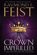 Chaoswar 02: A Crown Imperilled by Raymond E Feist [Paperback]
