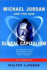 Michael Jordan and the New Global Capitalism by Walter LaFeber (2002, Paperback…