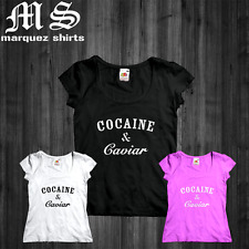T Shirt Cocaine & Caviar Dope Swag Lady Women Size Tee
