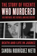 The Story Of Vicente Who Murdered His Mother, His Father And His Sister by S ...