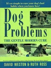Dog Problems: The Gentle Modern Cure Weston, David, Ross, Ruth Paperback