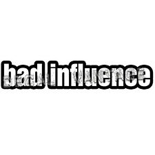 JDM Bad Influence Style A Vinyl Sticker Decal - Choose Color