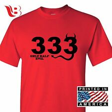 333 Only Half Evil T-Shirt Funny Novelty TEE College Humor Bad Joke Devil Biker