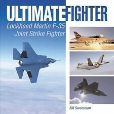 ULTIMATE FIGHTER LOCKHEED MARTIN F-35 JOINT STRIKE FIGHTER BOOK By Bill Sweetman
