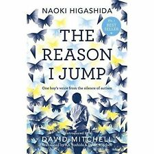 The Reason I Jump: one boy's voice from the silence of autism by Naoki Higashid…
