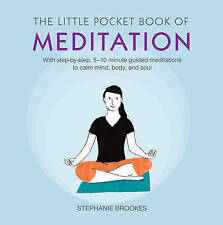 Little Pocket Book of Meditation Stephanie Brookes.  Calm mind, body and soul