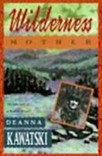Wilderness Mother by Deanna Kawatski (1998, Paperback)