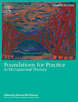 Foundations for Practice in Occupational Therapy by Edward A. S. Duncan...