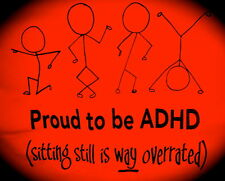 PROUD TO BE ADHD- Sitting Still is WAY Overrated