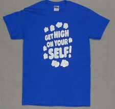 Vintage Get High On Yourself T-Shirt! Retro & Funny Drug Weed Shirt. 420  022B