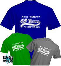 65 YEARS TO LOOK THIS GOOD (2), 65th BIRTHDAY T Shirt, Present, Quality, NEW