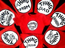 Thing MOM DAD GRANDMA GRANDPA AUNT SISTER ETC DR SEUSS THING 1 2 3 4 ONE T SHIRT