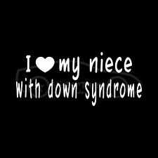 I LOVE MY NIECE WITH DOWN SYNDROME Sticker Aunt Uncle Decal Child Awareness DS