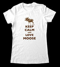 Keep Calm And Love Moose T Shirt Women and Men