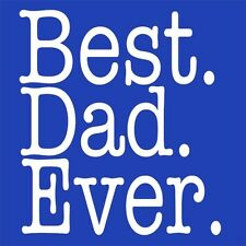 BEST DAD EVER TSHIRT Father's Day TEE Funny Greatest Daddy Family Humor Gift