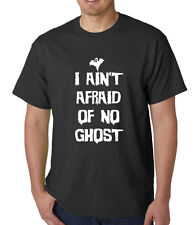 I AINT AFRAID OF NO GHOST GHOST HUNTER VARIOUS COLOURS AND SIZES