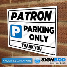 No Parking Sign - Patron Parking Only