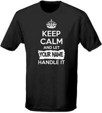 """Keep Calm Let """"Your Name"""" Handle It Personalised Mens T-Shirt (12 Colours)"""