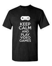 Keep Calm And Play Video Games Novelty Statement Graphics Adult T-Shirt Tee