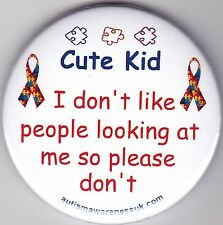 Autism Button Badge, Cute Kid, I don't like people looking at me, so please dont