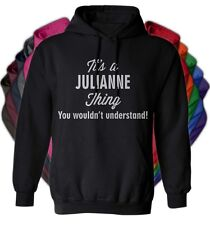 It's a JULIANNE Thing You Wouldn't Understand - NEW Adult Unisex Hoodie 11 COLOR