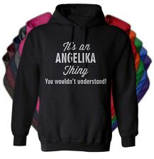 It's an ANGELIKA Thing You Wouldn't Understand - NEW Adult Unisex Hoodie 11 COLO