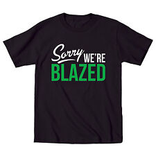 Sorry We're Blazed Funny Pot Humor Party Swag Cannabis Novelty - Mens T-Shirt