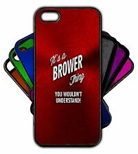 It's a BROWER Thing You Wouldn't Understand! Phone Tablet Case Apple Samsung