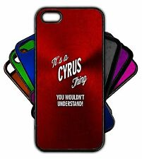 It's a CYRUS Thing You Wouldn't Understand! Phone Tablet Case Apple Samsung