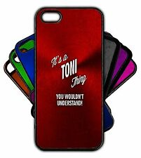 It's a TONI Thing You Wouldn't Understand! Phone Tablet Case Apple Samsung