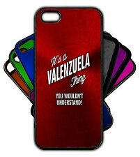 It's a VALENZUELA Thing You Wouldn't Understand! Phone Tablet Case Apple Samsung