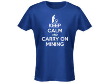Keep Calm And Carry On Mining Funny Womens T-Shirt (12 Colours)
