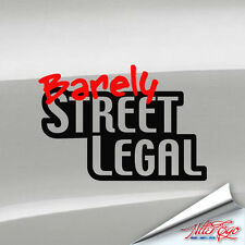 Barely Street Legal Vinyl Decal, JDM, USDM, Racing, Import, Sticker