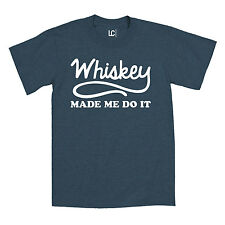 Whiskey Made Me Do It Funny Alcohol Humor Beer Drinking Swag Party Mens T-Shirt