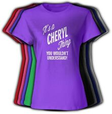 It's a CHERYL Thing You Wouldn't Understand - NEW Womens Tee Shirt Crew & V Neck