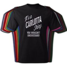 It's A CARLOTTA Thing You Wouldn't Understand - NEW Adult Unisex Tee Shirt Crew