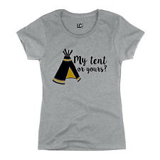 My Tent Or Yours Funny Party Tent Picture Camping Camp Novelty - Womens T-Shirt