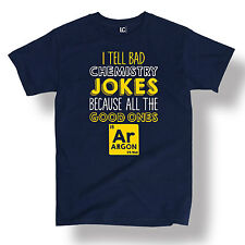 I Tell Bad Chemistry Jokes Funny Geek Nerd Humor Novelty Argon - Men's T-Shirt