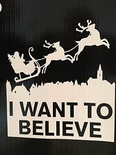 """I WANT TO BELIEVE SANTA X FILES SPOOF DECAL STICKER VINYL WALL LAPTOP CAR 6"""""""