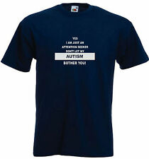 Autism Adults T-shirt, Just an attention seeker, don't let my autism bother you!