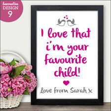 I Love That I'm Your Favourite Child Gift Print Mothers Day Gifts Presents Cards